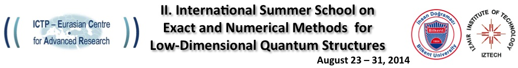 II. International Summer School on Exact and Numerical Methods for Low-Dimensional Quantum Structures